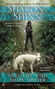 STILL LIFE WITH A SHAPESHIFTER by Sharon Shinn - Now in paperback