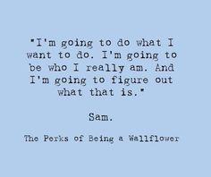 the perks of being a wallflower (sam). This was my senior quote in high school... 6 years ago :)
