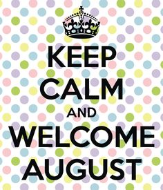 Welcome August Quotes For Whatsapp Southern Girl Quotes, Southern Girls, Welcome August Quotes, Hello August Images, Printable Blank Calendar, Quotes For Whatsapp, My Collection, Keep Calm, Free Printables