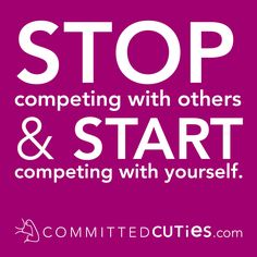 Stop Competing #committedcuties