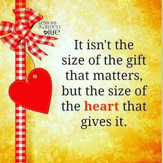 It isn't the size of the gift that matters.. But the size of the heart that gives it... #reebeerenee #quoteoftheday #perspective #positivevibes #inspiration #motivation #encouragement #beyourself #positivethinking #recovery #overcomer #copingskills #love #lifeadvice #lifelessons #size #gift #matters #heart #gives #kindheart #tenderheart #gentleheart #gentlespirit #givefromtheheart #hashtag #loveoneanother by reebeerenee