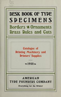 Desk book of type specimens, borders, ornaments, brass rules and cuts : catalogue of printing machinery and printers' supplies