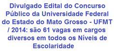 A UFMT - Universidade Federal do Mato Grosso abre concurso público que visa o provimento de 61 (sessenta e uma) vagas em cargos efetivos de Nível Fundamental, Médio e Superior, integrantes da carreira dos Técnicos-Administrativo em Educação de sua instituição. As oportunidades são para lotação nos campi da UFMT localizadas nas cidades de Cuiabá, Várzea Grande, Barra do Garças, Rondonópolis e Sinop. As remunerações vão de R$ 1.640,34 a R$ 3.392,42.