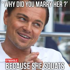gymaaholic:  'Why Did You Marry Her?' Because she squats. http://www.gymaholic.co