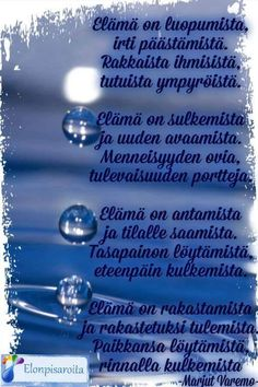 Elämä on luopumista Words Quotes, Wise Words, Sayings, Carpe Diem Quotes, Finnish Words, Photo Editor Free, Regrets, Grief, Live Life