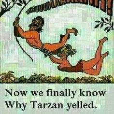 """Image result for Never Say No To Tarzan"""""""