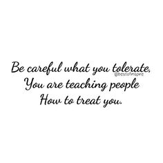You teach people how to treat you by what you allow, what you stop and what you reinforce. Treat People Quotes, Treat Yourself Quotes, Quotes And Notes, Love Me Quotes, Life Quotes, Mother Quotes, Looking For Love, Poetry Quotes, Spiritual Quotes