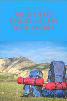 The ULTIMATE packing list for female travellers visiting South America for 2 months - hot and cold climates!