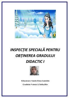 INSPECŢIE SPECIALĂ PENTRU OBŢINEREA GRADULUI DIDACTIC I Educatoare: Sandu Elena Luminita Gradinita Voinicel ,Chitila,I...