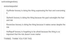 How different Houses show bravery. Thank you, whoever made this.
