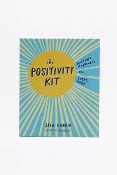 The Positivity Kit: Instant Happiness On Every Page Book
