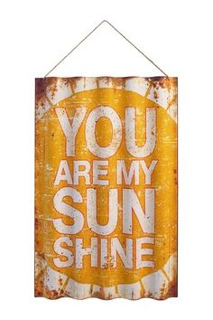 """You Are My Sunshine"" Corrugated Metal Sign"