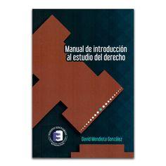 Manual de introducción al estudio del derecho – David Mendieta González – Corporación Universitaria Remington  www.librosyeditores.com Editores y distribuidores.