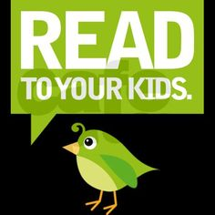 READ to your kids.  Every day.  All the time!