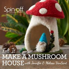 Join sisters Jennifer and Melissa VanSant, owners of Going Gnome, to create a whimsical mushroom fairy garden all your forest friends will love! A mushroom makes a perfectly cozy, homey place for gnomes and other little creatures to live; Felt Mushroom, Mushroom House, Felt Crafts Diy, Yarn Crafts, Wet Felting, Needle Felting, Felt House, Felt Fairy, Felt Ornaments