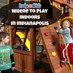 Places to Play Indoors in Indianapolis with Kids « Indy with Kids