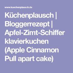 Küchenplausch | Bloggerrezept | Apfel-Zimt-Schifferklavierkuchen (Apple Cinnamon Pull apart cake)
