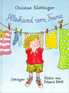 Allerhand vom Franz: Amazon.de: Christine Nöstlinger: Bücher