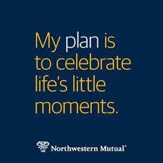Plan to celebrate life's little moments!