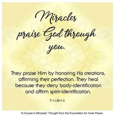 Principle Miracles praise God through you. A Course In Miracles, Praise God, Inner Peace, Sacred Geometry, Foundation, Healing, Spirit, Thoughts, Therapy