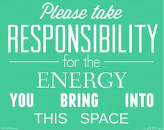 Great words to remember!  Free printable.  Must post on front door of... everywhere.