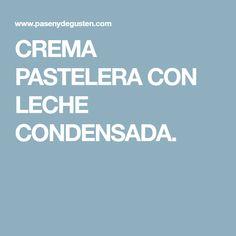 CREMA PASTELERA CON LECHE CONDENSADA.
