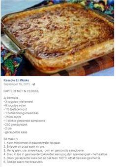 Paptert met 'n verskil Braai Recipes, Meat Recipes, Fun Baking Recipes, Cooking Recipes, Pap Recipe, Kos, Cucumber Recipes, Salty Foods, South African Recipes