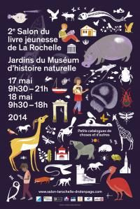 Salon du livre jeunesse de la Rochelle du 17 au 18 mai 2014, aux jardins d'Histoire naturelle. Book Posters, Graphic Design Branding, Brand Packaging, Design Inspiration, Animation, Books, Illustrations, Festivals, Events