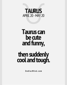 Zodiac Mind - Your source for Zodiac Facts Taurus Quotes, Zodiac Signs Taurus, Zodiac Mind, Zodiac Quotes, Zodiac Facts, Taurus Woman, Taurus And Gemini, Pisces, Astrology Taurus