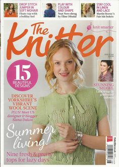 Knitter magazine Yorkshire wool scene Summer knits Linen and lace Shawl Jumper
