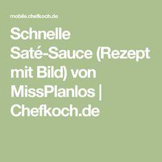 Schnelle Saté-Sauce (Rezept mit Bild) von MissPlanlos | Chefkoch.de