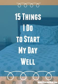 Want to set up your day for success? Taking time the night before to do things like lay out my clothes and put together a to-do list can make SUCH a big difference in my day. Here are 15 things I try to do every morning that help my day go better...