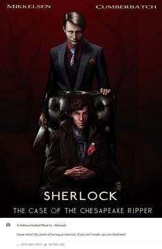 THIS IS AMAZING!  Hannibal Sherlock mash up. Case of the Chesapeake Ripper