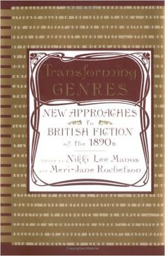 Transforming genres : new approaches to British fiction of the 1890s / edited by Nikki Lee Manos and Meri-Jane Rochelson Publicación 	New York : St. Martin's Press, 1994