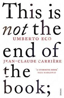 This is Not the End of the Book - Great reading although you have to spend some effort reading it