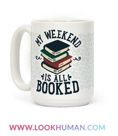 If your weekend plans consist of revisiting your favorite form of literature, be it comics, poems, biographies, novels, histories, non-fiction, fantasy, sci-fi, or whatever else you're reading, you could say that your weekend is all booked. So grab a coffee and have a quiet relaxing introverted day with your inner bookworm away from people with this nerdy coffee mug!