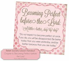 Little LDS Ideas: {Relief Society Handout} Teachings of Presidents of the Church: Lorenzo Snow; Chapter Becoming Perfect Before the Lord Relief Society Theme, Relief Society Handouts, Relief Society Lessons, Relief Society Activities, Family Theme, Church Quotes, Visiting Teaching, Scripture Study, Better Day