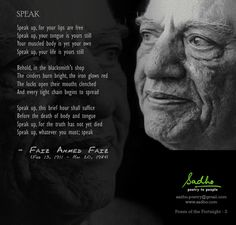 Speak - Faiz Ahmed Faiz... one of the greatest poets that ever lived.