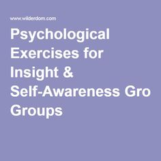 Psychological Exercises for Insight & Self-Awareness Groups