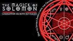 The Magick of Solomon: Lemegeton Secrets Revealed - The Truth about Ange...
