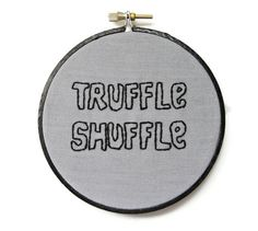 The Goonies Hand Embroidery Hoop Art Movie Quote : Truffle Shuffle - Retro 80s Hand Embroidered Home Decor. $20.00, via Etsy.