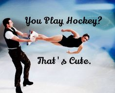 I love this.  Um so can u do this umm no your a hockey player