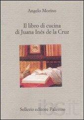 Il libro di cucina di Juana Inés de la Cruz viene letto a Londra da Morini che ne parla con uno sconosciuto   #RobertoBolaño #2666 #AngeloMorino #Adelphi
