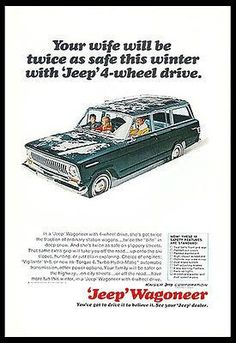 Jeep Wagoneer Your Wife Will Be Twice as Safe Reproduction Metal Sign Jeep Cars, Jeep Truck, Us Cars, Jeep Xj, Vintage Jeep, Vintage Ads, Vintage Trucks, Vintage Advertisements, 4x4
