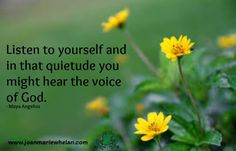 Never underestimate the power of your inner voice.  www.joanmariewhelan.com