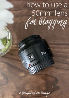 Tips for blog photography: Using a 50mm lens