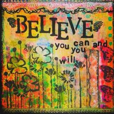 Believe You CanAn Art Print Shabby Chic by feedyoursoulart What Makes You Happy, Are You Happy, Art Journal Inspiration, Journal Ideas, Daily Inspiration, Finding Peace, Positive Thoughts, Positive Vibes, Believe In You