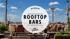Du verbringst den Sommer in Berlin und nicht in der Ferne? Berlin hat genug Roof… You spend the summer in Berlin and not in the distance? Berlin has enough rooftop bars to awaken the concrete desert to a holiday dream. Bar Berlin, Berlin City, Cities In Germany, Germany Travel, Berlin Travel, Rooftop Bar, Trip Planning, Budapest, Travel Inspiration