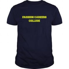 Awesome Tee FASHION CAREERS COLLEGE T shirts #tee #tshirt #named tshirt #hobbie tshirts #fashion