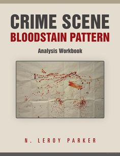 forensic science bloodstain pattern analysis Start studying forensic science ch 10- crime- scene reconstruction: bloodstain pattern analysis learn vocabulary, terms, and more with flashcards, games, and other.